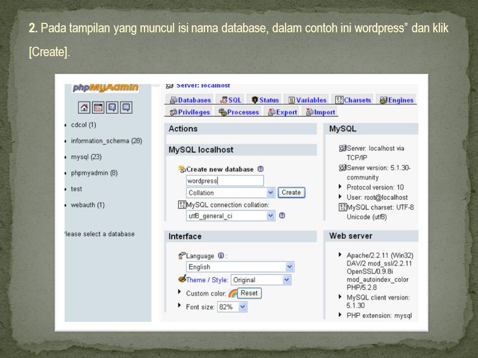 2. Pada tampilan yang muncul isi nama database, dalam contoh ini wordpress dan klik [Create].
