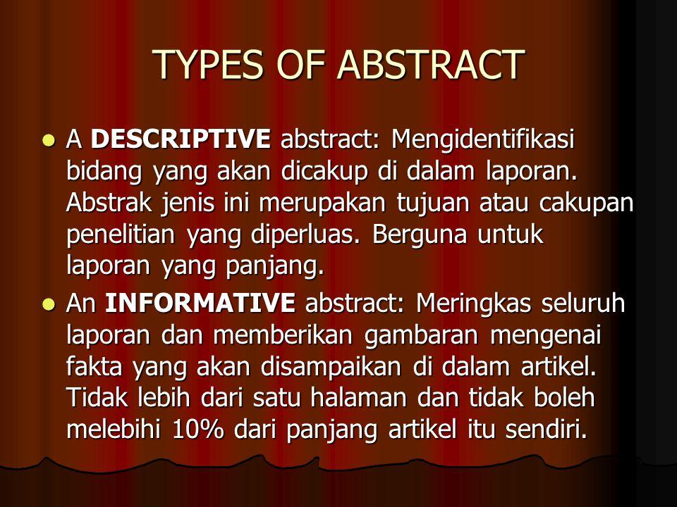 THE BENEFITS OF ABSTRACTS.Menilai apakah artikel itu layak untuk dibaca secara rinci atau tidak.