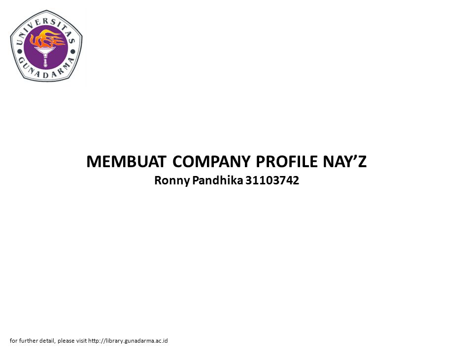 MEMBUAT COMPANY PROFILE NAY'Z Ronny Pandhika 31103742 for further detail, please visit http://library.gunadarma.ac.id