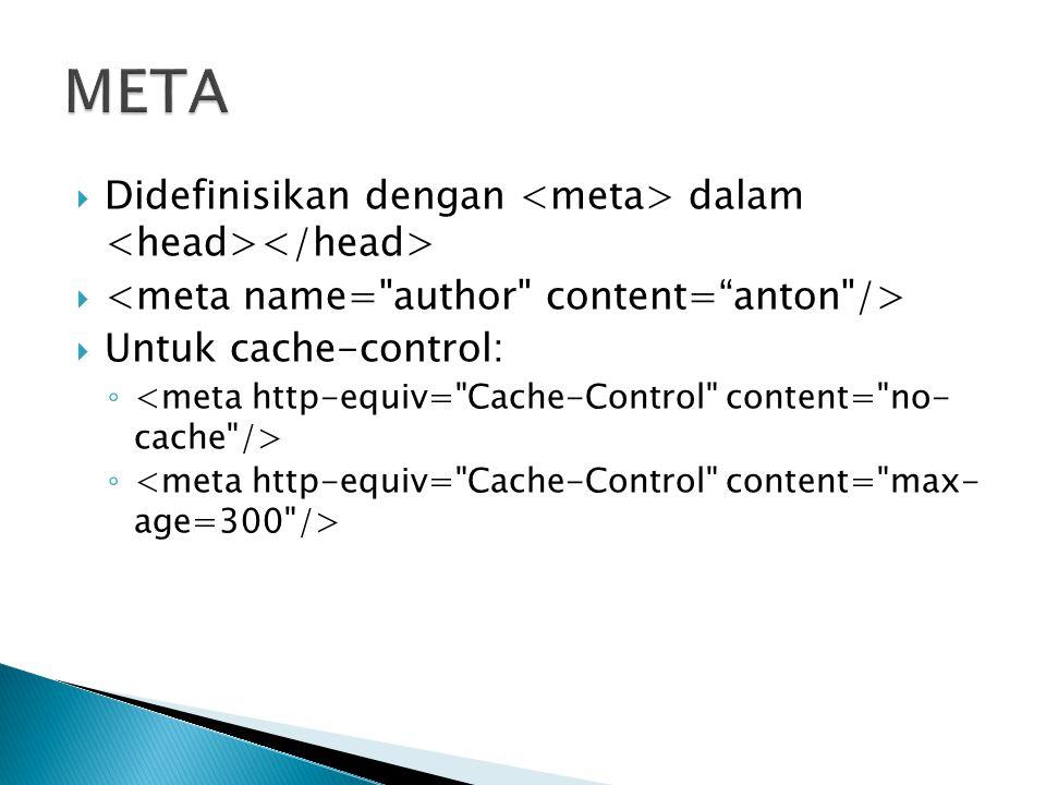  Didefinisikan dengan dalam   Untuk cache-control: ◦
