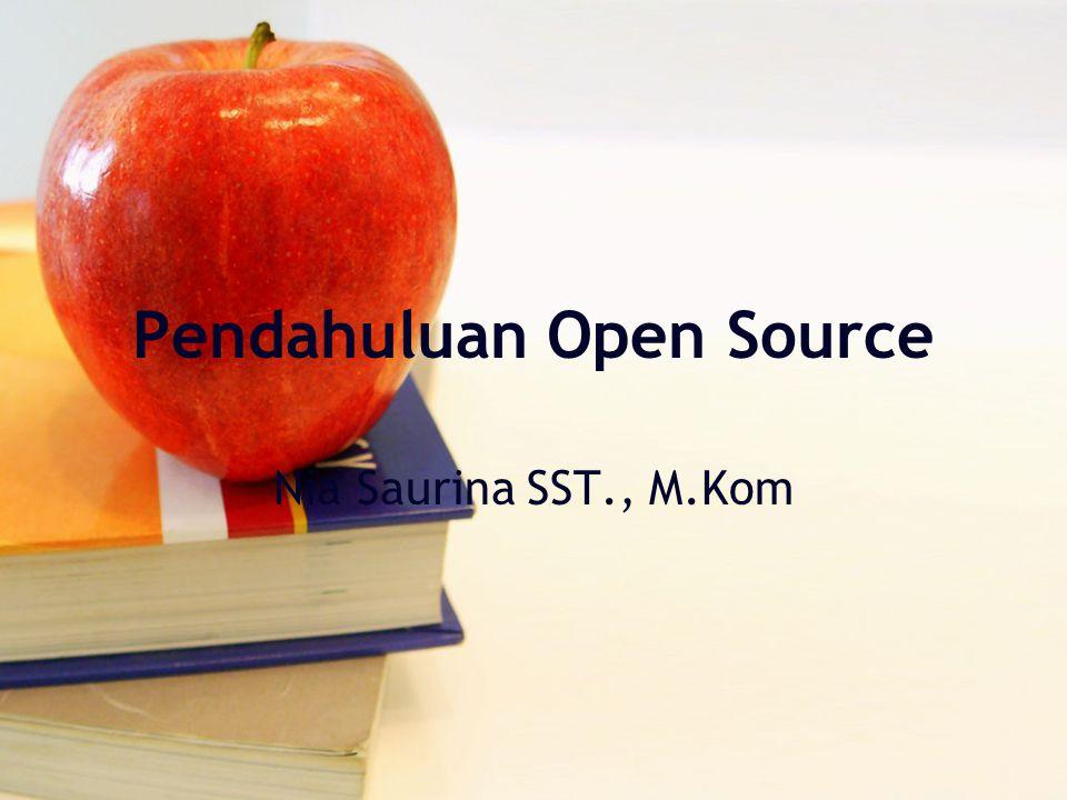 Pendahuluan Open Source Nia Saurina SST., M.Kom