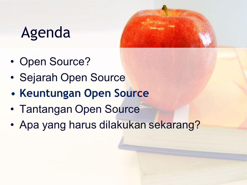 Agenda Open Source? Sejarah Open Source Keuntungan Open Source Tantangan Open Source Apa yang harus dilakukan sekarang?