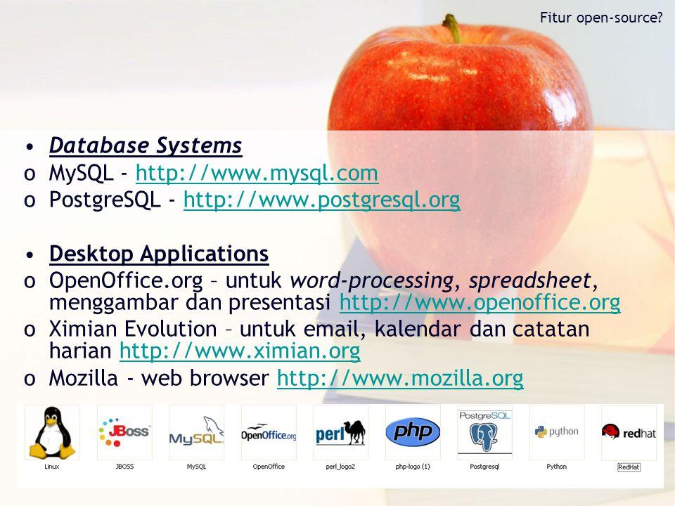 Database Systems oMySQL - http://www.mysql.comhttp://www.mysql.com oPostgreSQL - http://www.postgresql.orghttp://www.postgresql.org Desktop Applicatio