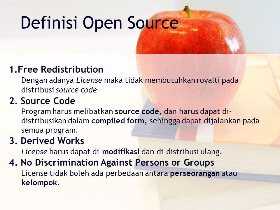 Definisi Open Source 1.Free Redistribution Dengan adanya License maka tidak membutuhkan royalti pada distribusi source code 2. Source Code Program har