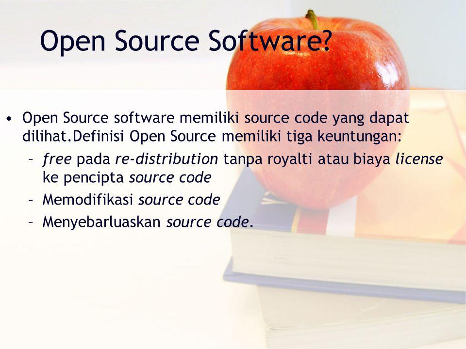 Open Source Software (OSS) : software dimana programming code didapatkan user untuk kepentingan: –Copy –Study –Use –Modify, dan –Redistribute Open Source Software