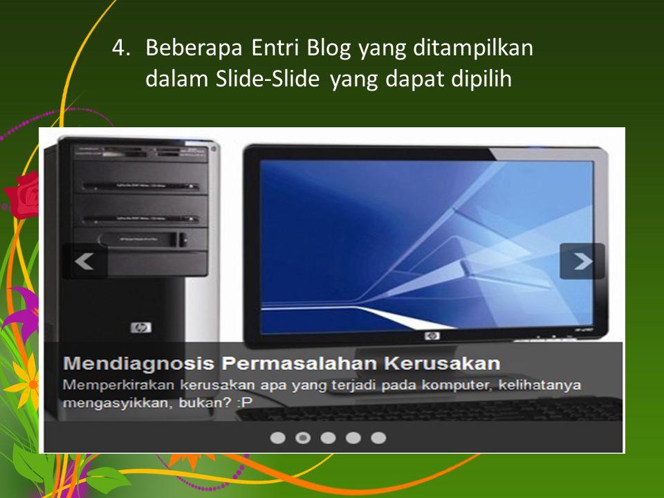 4.Beberapa Entri Blog yang ditampilkan dalam Slide-Slide yang dapat dipilih