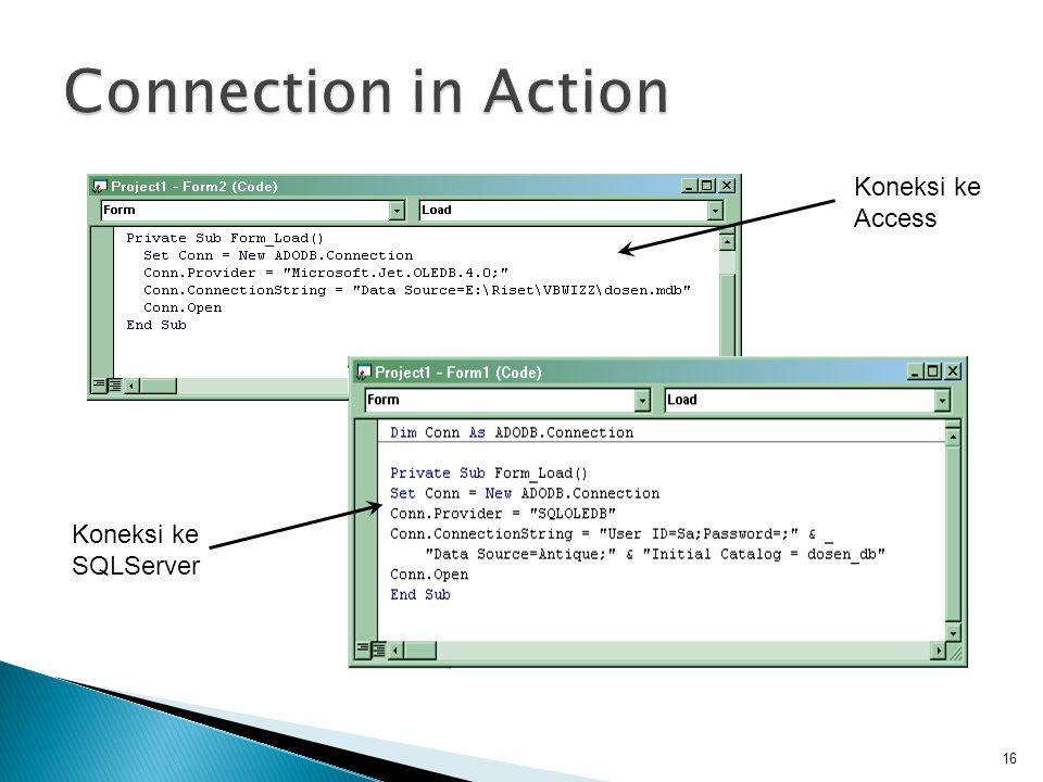 16 Koneksi ke Access Koneksi ke SQLServer