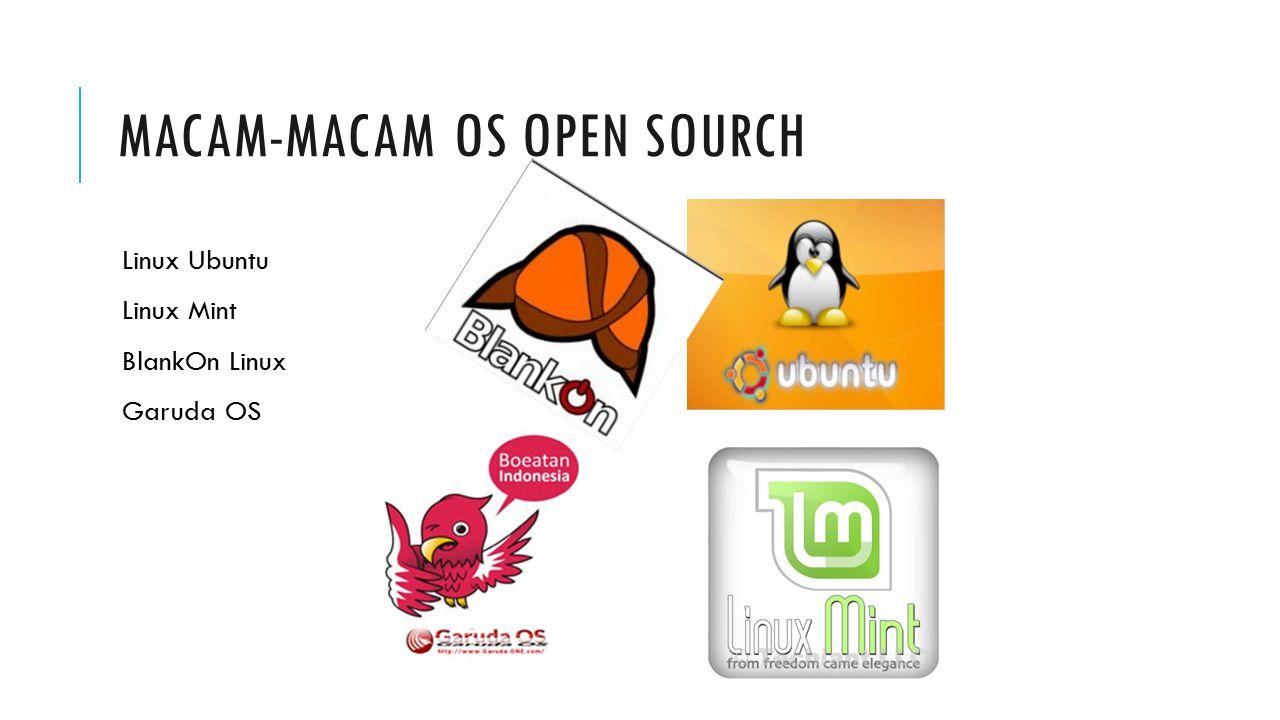 MACAM-MACAM OS OPEN SOURCH Linux Ubuntu Linux Mint BlankOn Linux Garuda OS