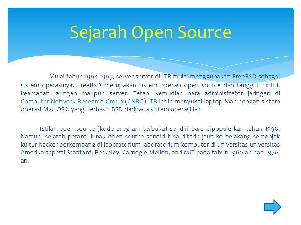 Mulai tahun 1994-1995, server-server di ITB mulai menggunakan FreeBSD sebagai sistem operasinya. FreeBSD merupakan sistem operasi open source dan tang