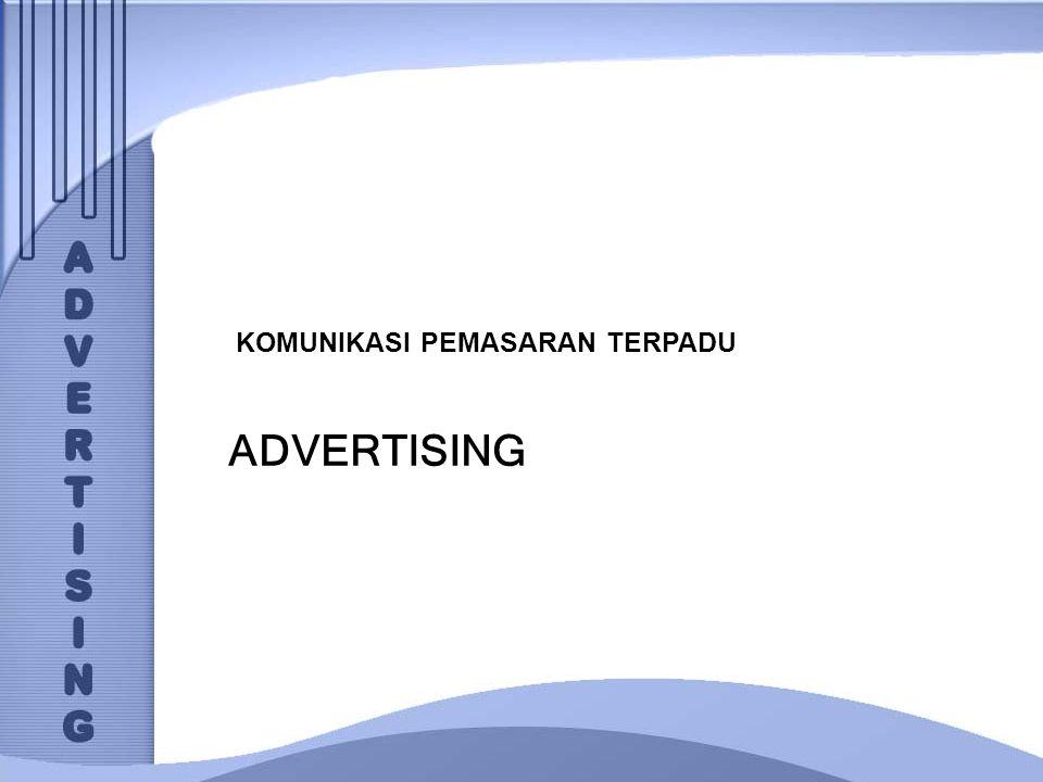 PENGERTIAN PERIKLANAN Advertising adalah komunikasi penawaran agar orang berpaling kepada sesuatu yang ditawarkan.