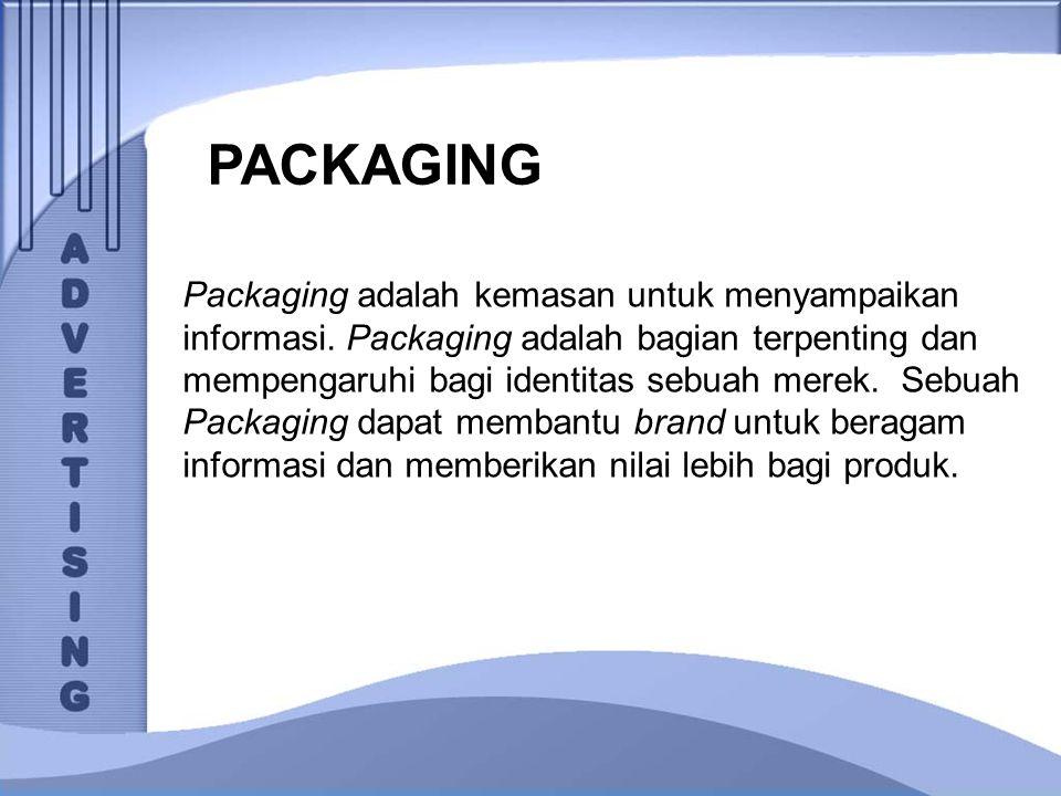 PACKAGING Packaging adalah kemasan untuk menyampaikan informasi. Packaging adalah bagian terpenting dan mempengaruhi bagi identitas sebuah merek. Sebu