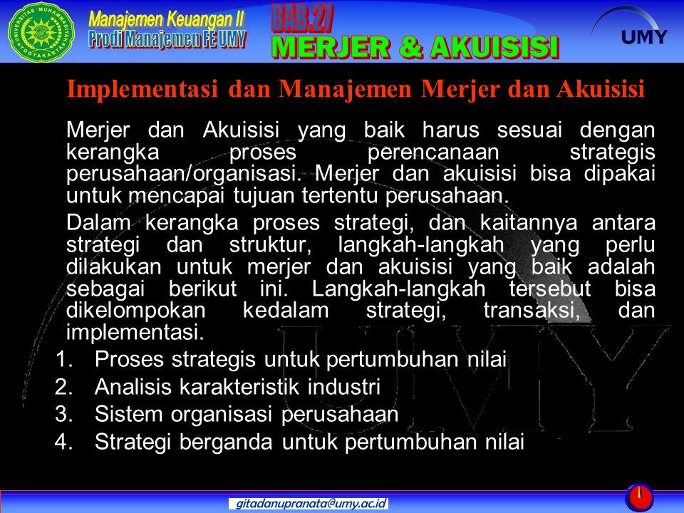 Merjer dan Akuisisi yang baik harus sesuai dengan kerangka proses perencanaan strategis perusahaan/organisasi. Merjer dan akuisisi bisa dipakai untuk