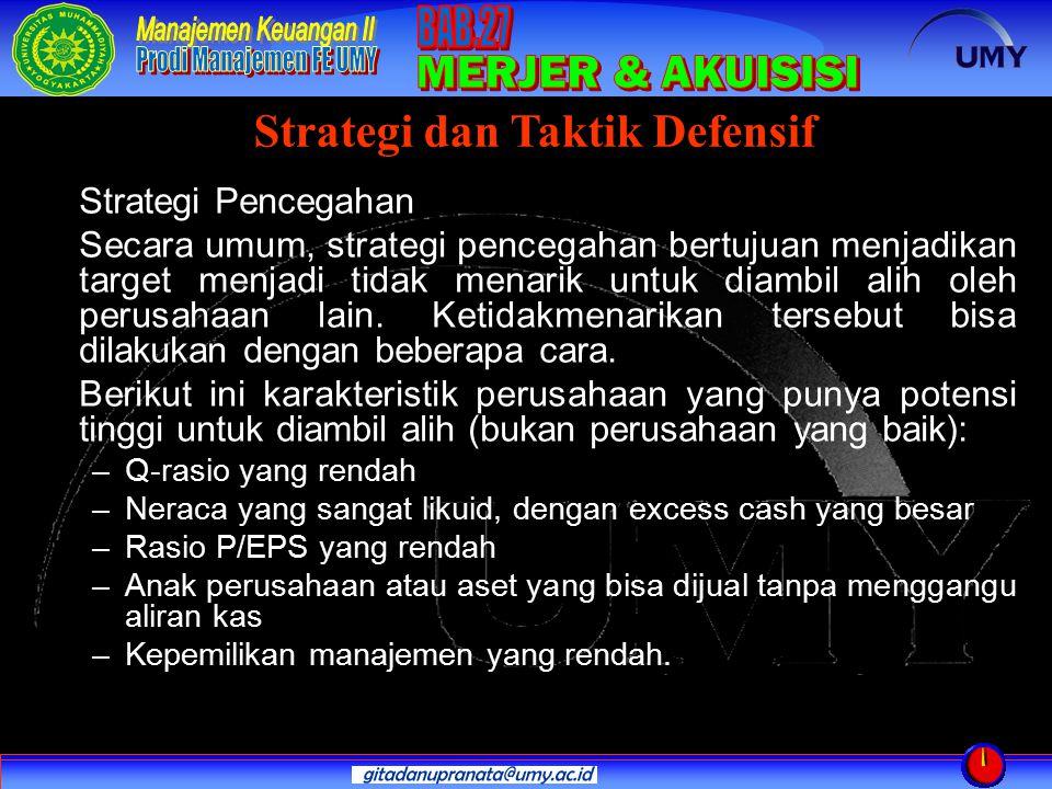 Strategi Pencegahan Secara umum, strategi pencegahan bertujuan menjadikan target menjadi tidak menarik untuk diambil alih oleh perusahaan lain. Ketida