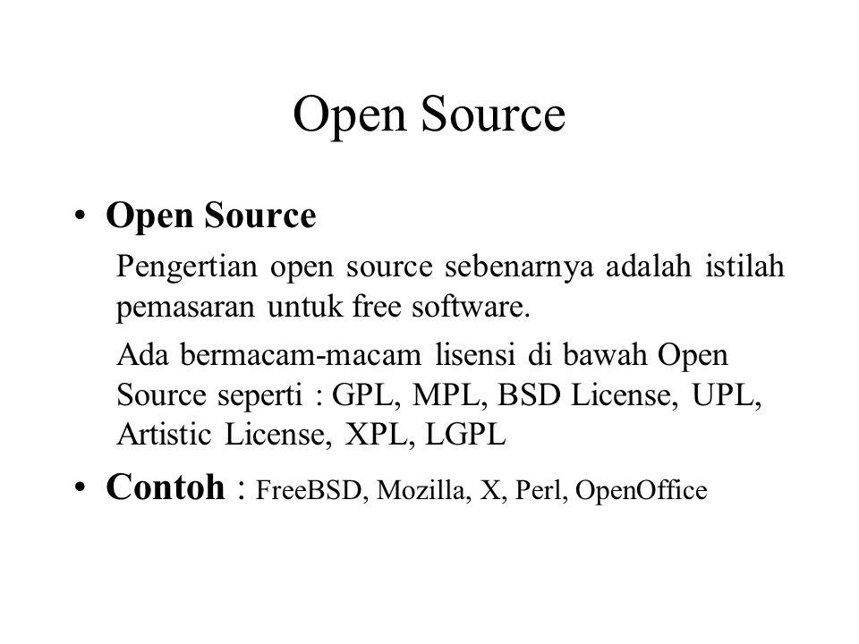 Open Source Pengertian open source sebenarnya adalah istilah pemasaran untuk free software. Ada bermacam-macam lisensi di bawah Open Source seperti :