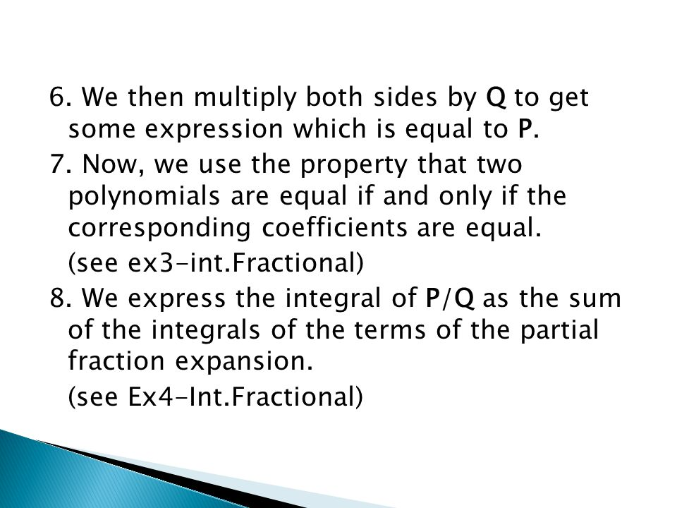 6.We then multiply both sides by Q to get some expression which is equal to P.