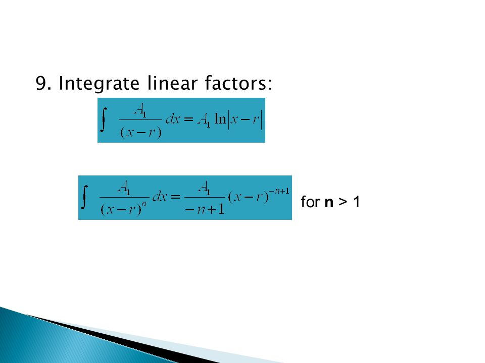 9. Integrate linear factors: for n > 1