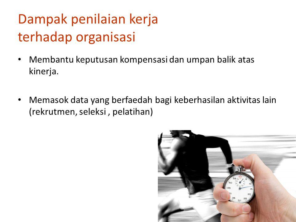 7 Sumber data Sumber data untuk ukuran penilaian kerja : – Data produksi (langsung/tak langsung) – Data personalia : Ketidakhadiran, keterlambatan, masa kerja, lamanya pelatihan, kejadian lainnya.