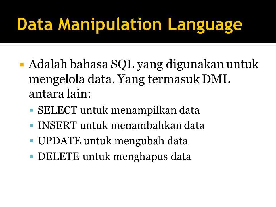  Adalah bahasa SQL yang digunakan untuk mengelola data.