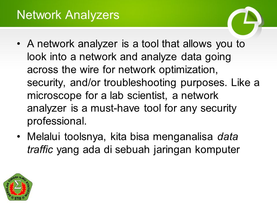Network Analyzers A network analyzer is a tool that allows you to look into a network and analyze data going across the wire for network optimization,