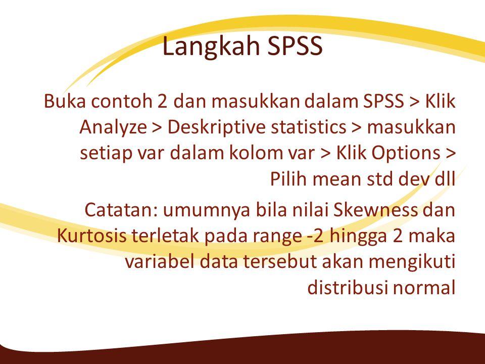 Eksplorasi Data Penggunaan: - Mengetahui ukuran pemusatan dan penyebaran data - Menguji normalitas data - Mengetahui ada tidaknya pencilan/outlier - Mengetahui homogenitas varians