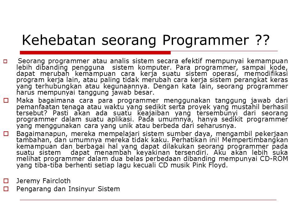 Kehebatan seorang Programmer .