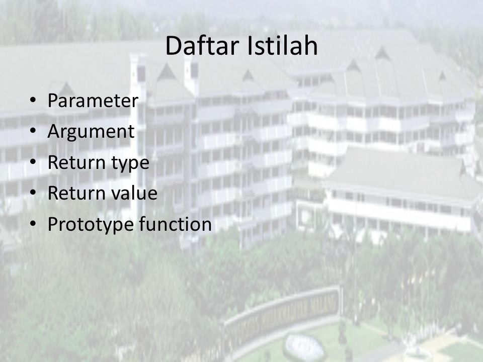 Daftar Istilah Parameter Argument Return type Return value Prototype function