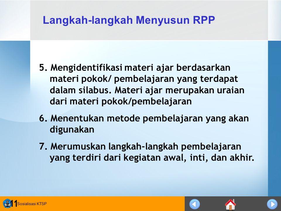 Sosialisasi KTSP 11 5. Mengidentifikasi materi ajar berdasarkan materi pokok/ pembelajaran yang terdapat dalam silabus. Materi ajar merupakan uraian d