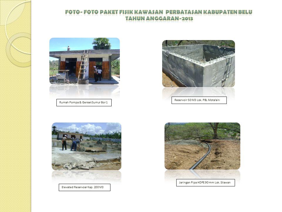 Reservoir 50 M3 Lok. PBL Mota'ain Elevated Reservoar Kap. 200 M3 Jaringan Pipa HDPE 90 mm Lok. Silawan