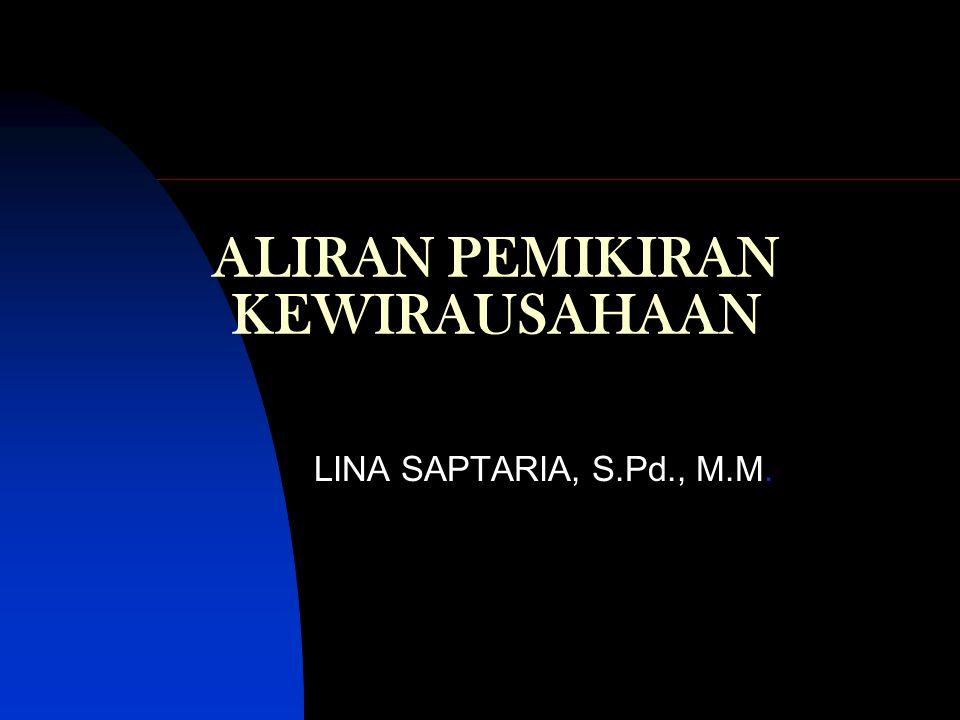 ALIRAN PEMIKIRAN KEWIRAUSAHAAN LINA SAPTARIA, S.Pd., M.M.