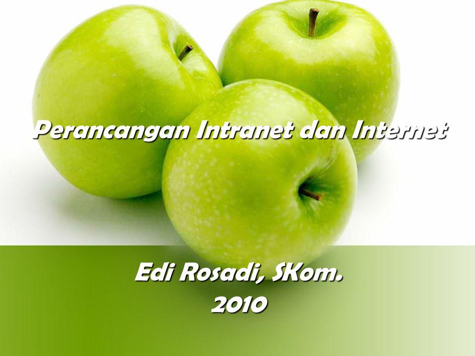Edi Rosadi, SKom. 2010 Perancangan Intranet dan Internet