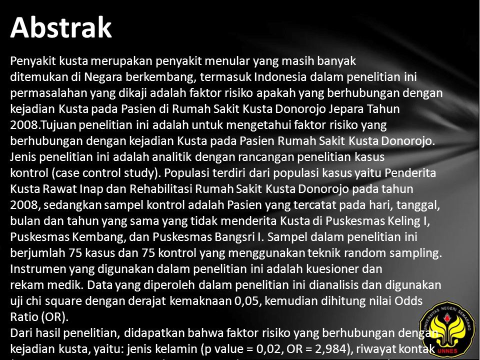 Abstrak Penyakit kusta merupakan penyakit menular yang masih banyak ditemukan di Negara berkembang, termasuk Indonesia dalam penelitian ini permasalah