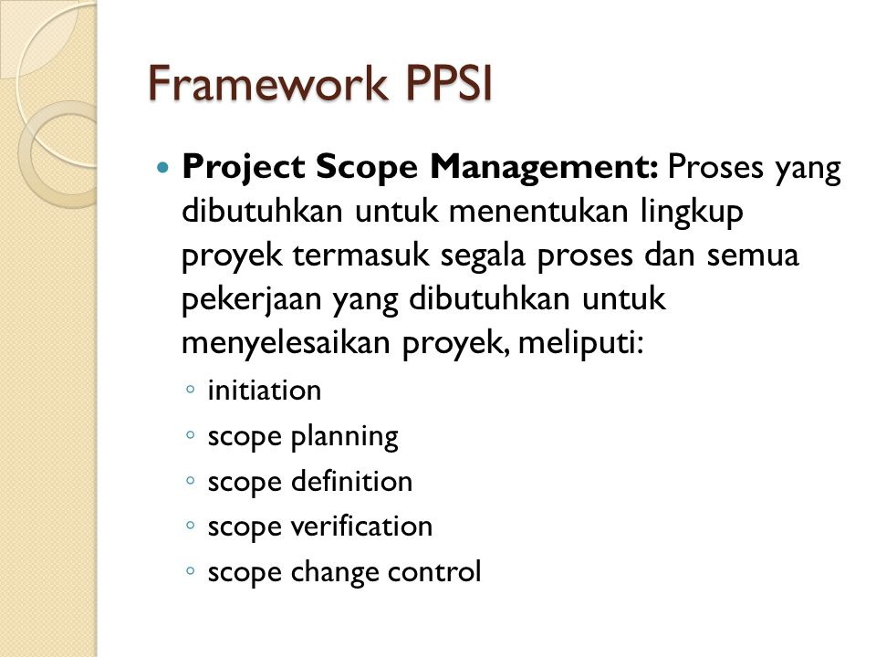 Perencanaan Proyek Work Breakdown Structure (WBS) ◦ 100% rule  the sum of the work at the child level must equal 100% of the work represented by the parent and the WBS should not include any work that falls outside the actual scope of the project, that is, it cannot include more than 100% of the work ◦ Rule of thumb  80 hours rule: no single activity or group of activities at the lowest level of detail of the WBS to produce a single deliverable should be more than 80 hours of effort  no activity or group of activities at the lowest level of detail of the WBS should be longer than a single reporting period  if it makes sense rule: one can apply common sense when creating the duration of a single activity or group of activities necessary to produce a deliverable defined by the WBS