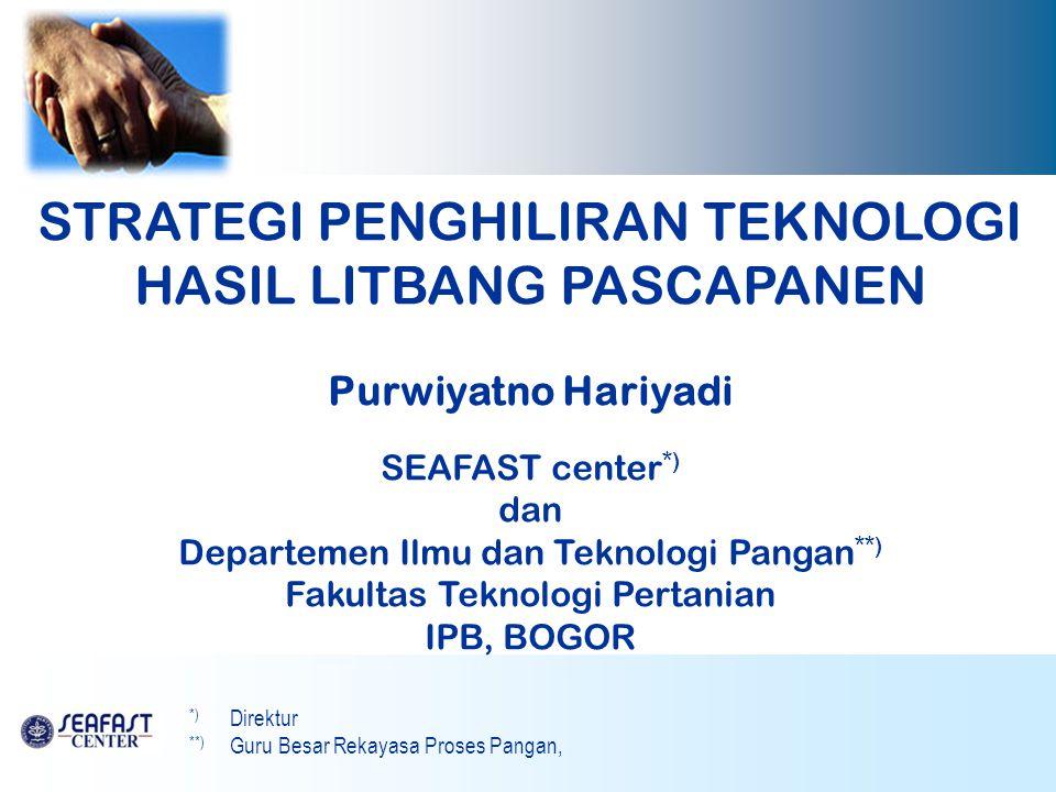 Disampaikan pada Seminar Nasional Teknologi Inovatif Pasca Panen III Balai Besar Penelitian & Pengembangan Pasca Panen Balitbang Pertanian, Kementerian Pertanian RI Bogor, 17 Nov 2011