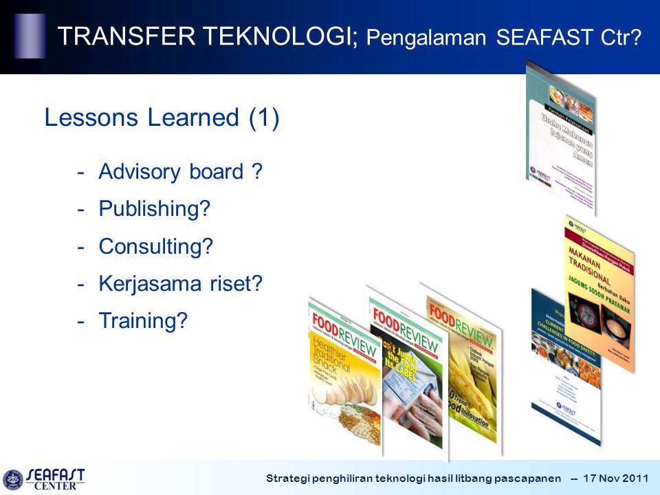 Strategi penghiliran teknologi hasil litbang pascapanen -- 17 Nov 2011 TRANSFER TEKNOLOGI; Pengalaman SEAFAST Ctr.