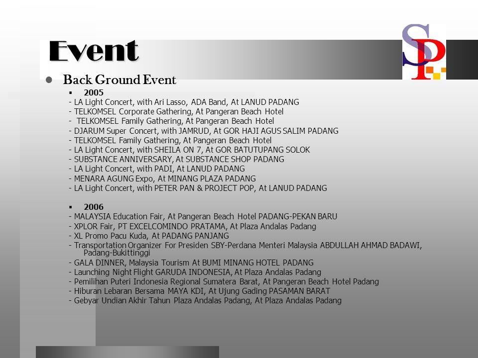 Event Event Back Ground Event  2005 - LA Light Concert, with Ari Lasso, ADA Band, At LANUD PADANG - TELKOMSEL Corporate Gathering, At Pangeran Beach