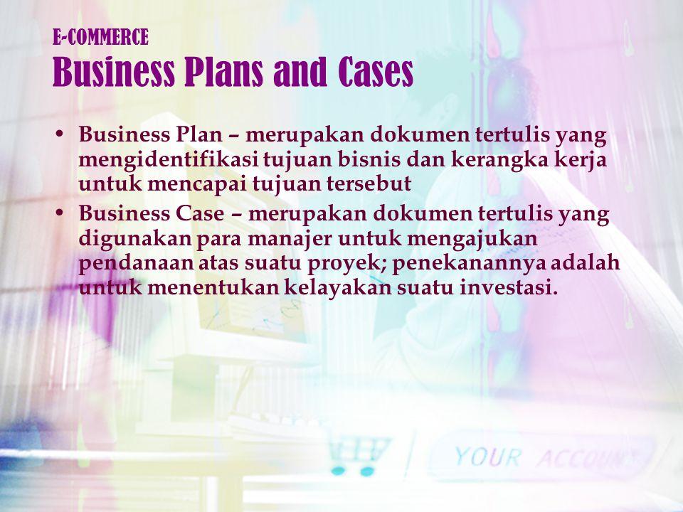 Business Plan – merupakan dokumen tertulis yang mengidentifikasi tujuan bisnis dan kerangka kerja untuk mencapai tujuan tersebut Business Case – merupakan dokumen tertulis yang digunakan para manajer untuk mengajukan pendanaan atas suatu proyek; penekanannya adalah untuk menentukan kelayakan suatu investasi.