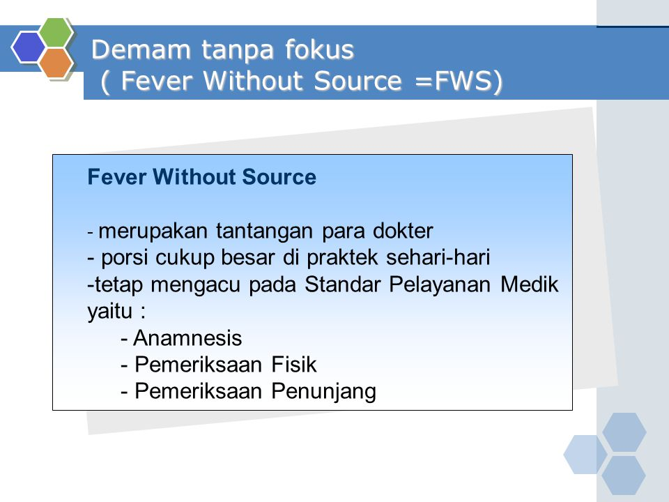 Fever Without Source Masih Banyak kontroversi Tatalaksana FWS FWSTatalaksana Beberapa Kriteria Pedoman .