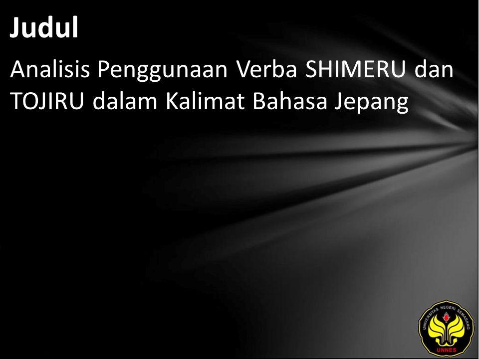 Judul Analisis Penggunaan Verba SHIMERU dan TOJIRU dalam Kalimat Bahasa Jepang