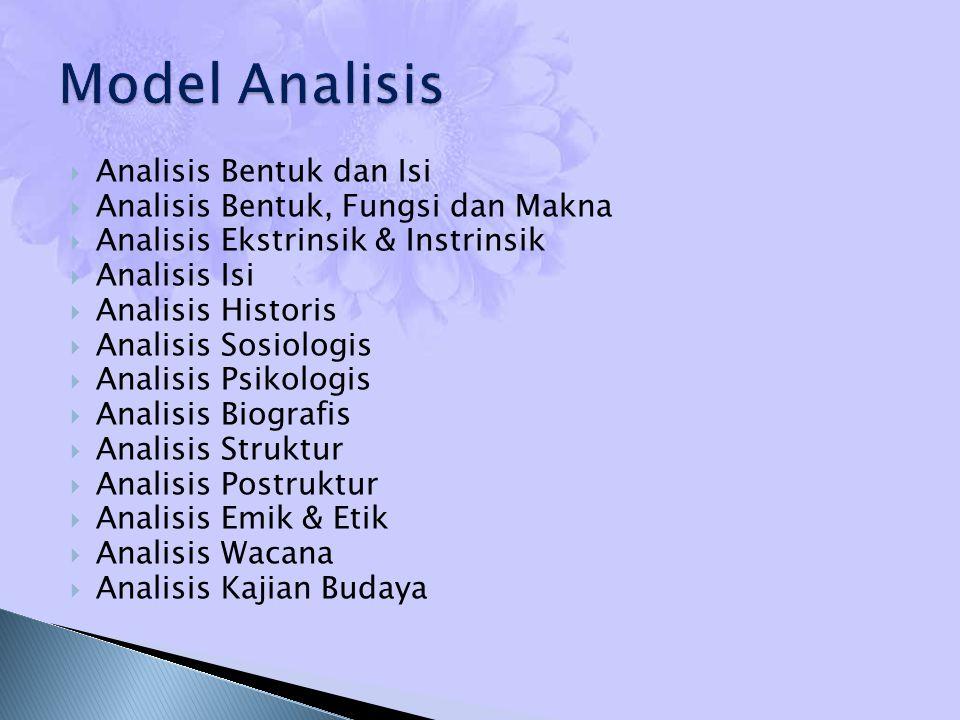  Analisis Bentuk dan Isi  Analisis Bentuk, Fungsi dan Makna  Analisis Ekstrinsik & Instrinsik  Analisis Isi  Analisis Historis  Analisis Sosiolo
