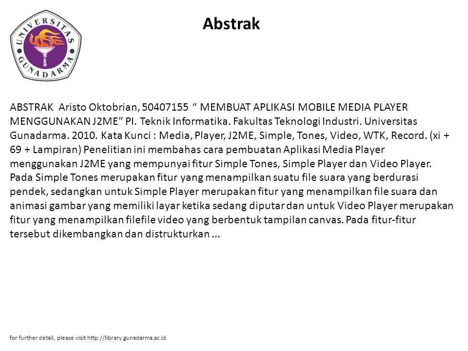Abstrak ABSTRAK Aristo Oktobrian, 50407155 MEMBUAT APLIKASI MOBILE MEDIA PLAYER MENGGUNAKAN J2ME PI.