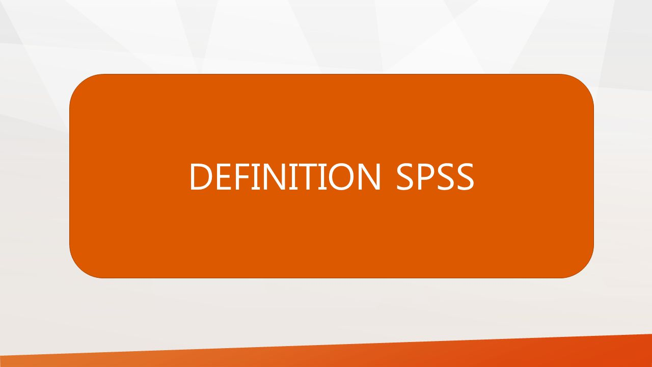 DEFINITION SPSS