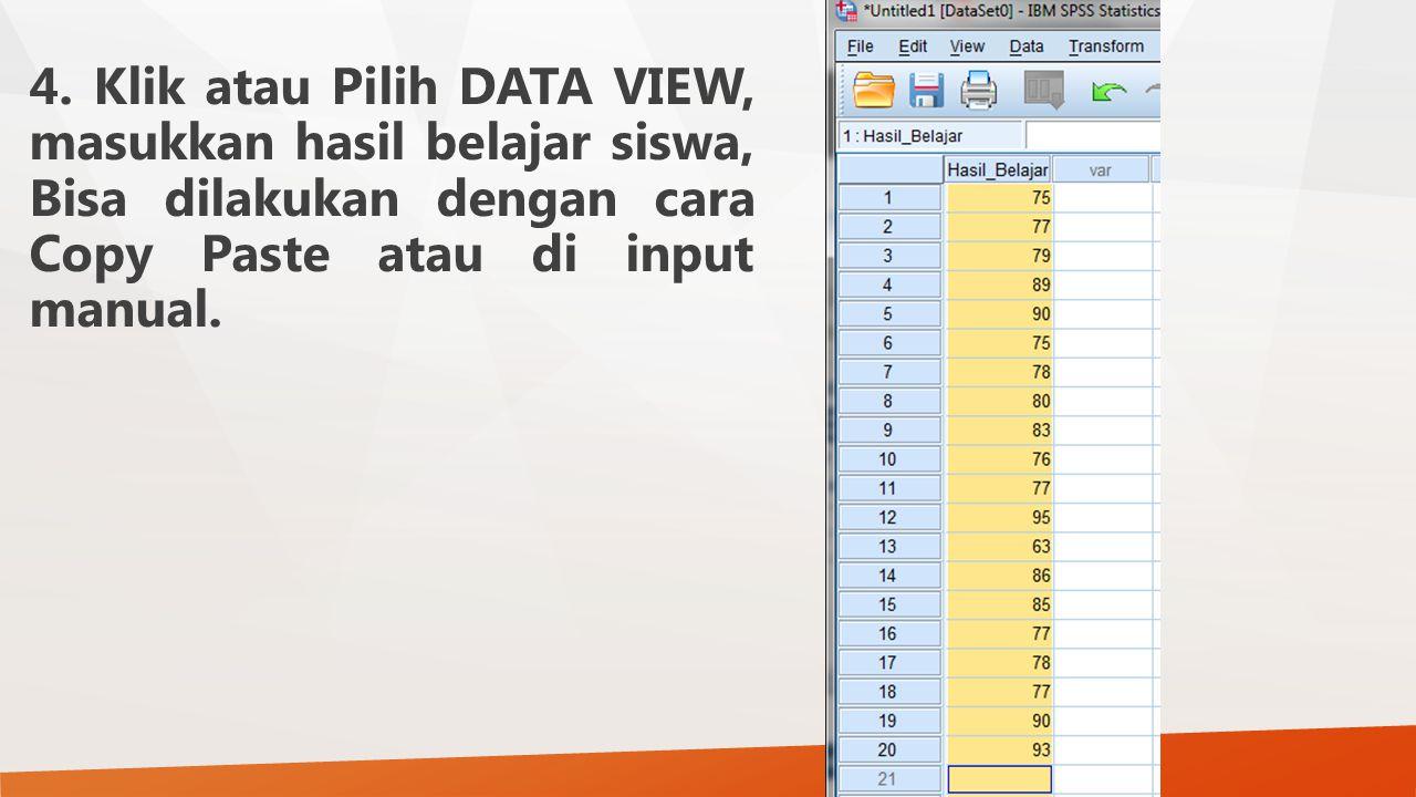 4. Klik atau Pilih DATA VIEW, masukkan hasil belajar siswa, Bisa dilakukan dengan cara Copy Paste atau di input manual.