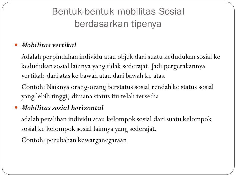 Bentuk-bentuk mobilitas Sosial berdasarkan tipenya Mobilitas sosial lateral Mobilitas sosial lateral disebut juga mobilitas geografis.