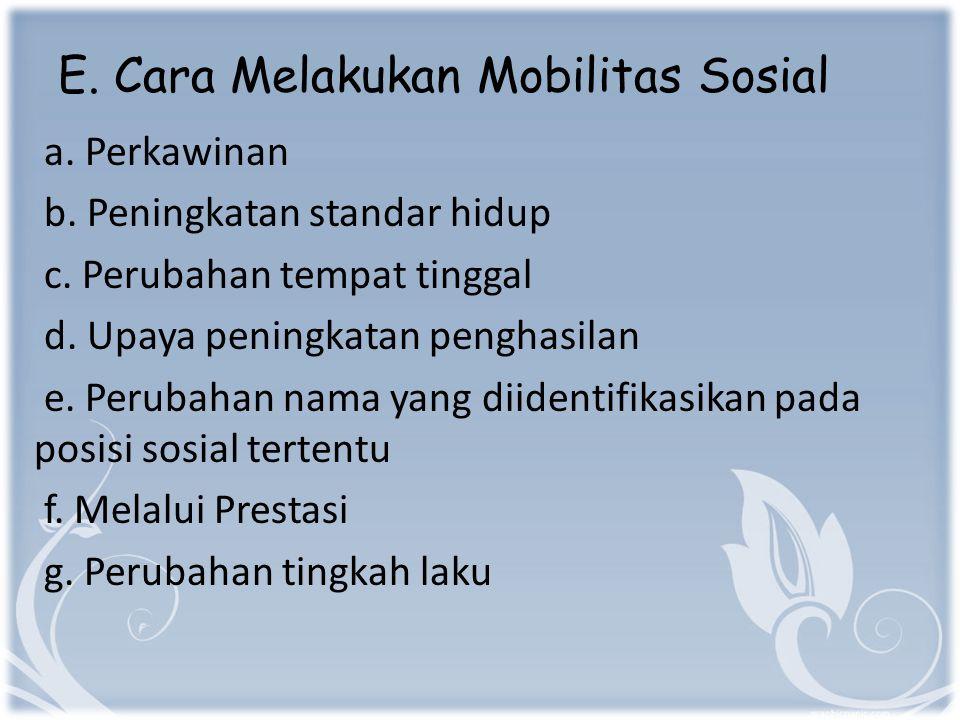 E.Cara Melakukan Mobilitas Sosial a. Perkawinan b.