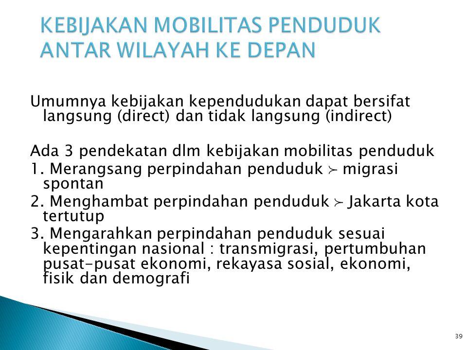 peningkatan mobilitas non permanen perlu penyediaan berbagai fasilitas sosial, ekonomi, budaya dan administrasi dll penataan wilayah penyangga migrasi