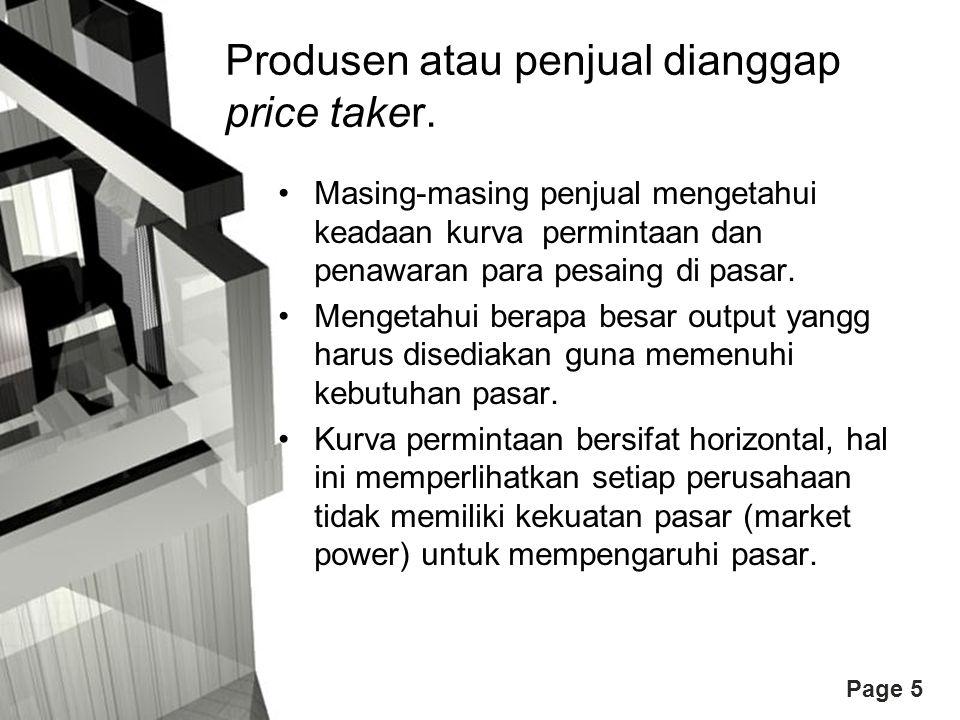 Page 5 Produsen atau penjual dianggap price taker. Masing-masing penjual mengetahui keadaan kurva permintaan dan penawaran para pesaing di pasar. Meng