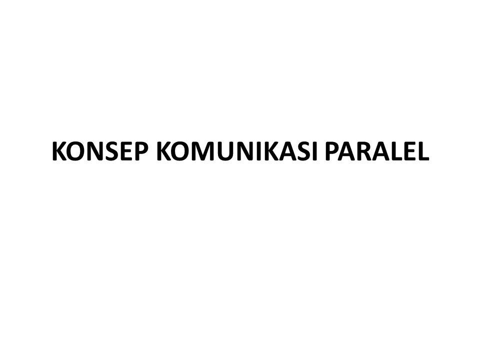 KONSEP KOMUNIKASI PARALEL