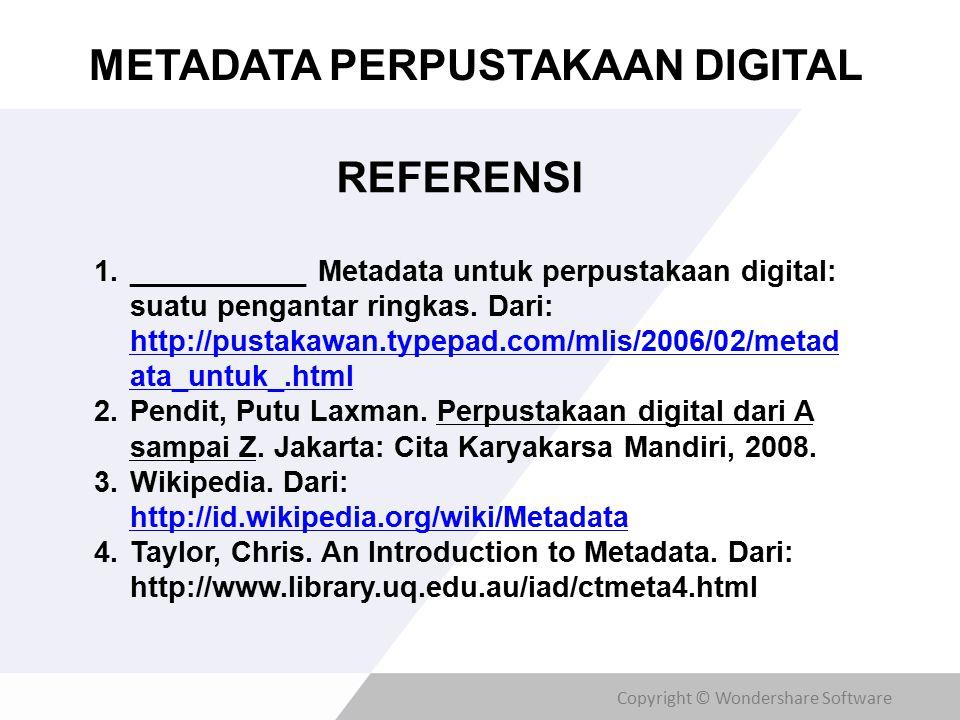 Copyright © Wondershare Software REFERENSI 1.___________ Metadata untuk perpustakaan digital: suatu pengantar ringkas.