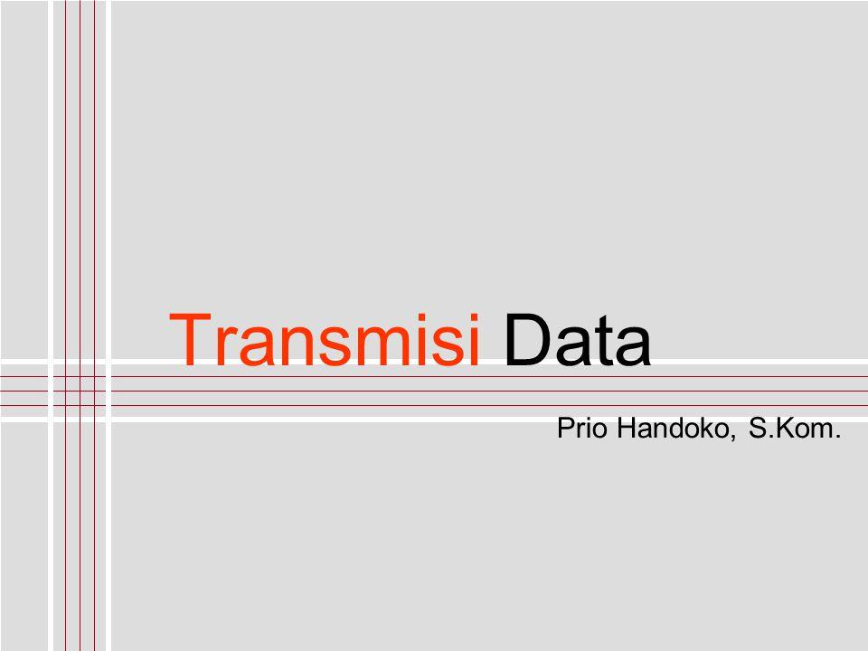 Mode Transmisi Transmisi Data Pengiriman data yang dilakukan oleh dua perangkat (komputer atau non-komputer) atau lebih dengan menggunakan suatu media komunikasi tertentu.