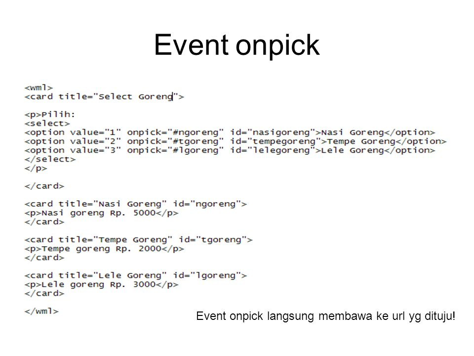 Event onpick Event onpick langsung membawa ke url yg dituju!